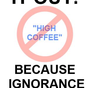 No High Coffee
